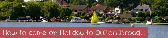 Come on holiday to Oulton Broad